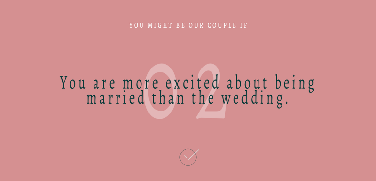 second reason why you might be our type of couple - marriage over wedding